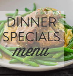 Nightly Dinner Specials